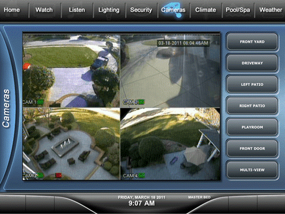 Cameras Watch Security Pool/Spa Home Listen Lighting Climate Weather 03-18-2011 08 04:46AM FRONT YARD DRIVEWAY LEFT PATIO CAM CAM 1: RIGHT PATIO PLAYROOM FRONT DOOR MULTI-VIEW SAM CAM 4 FRIDAY, MARCH 18 2011 MASTER BED 9:07 AM Cameras